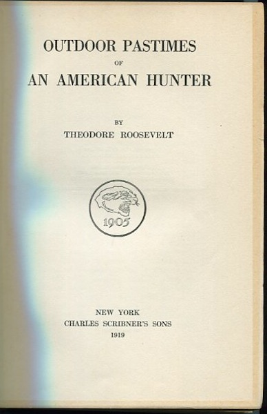 Outdoor Pastimes of an American Hunter. Theodore Roosevelt.