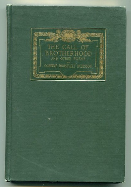 Call Of The Brotherhood And Other Poems. Corinne Roosevelt Robinson.