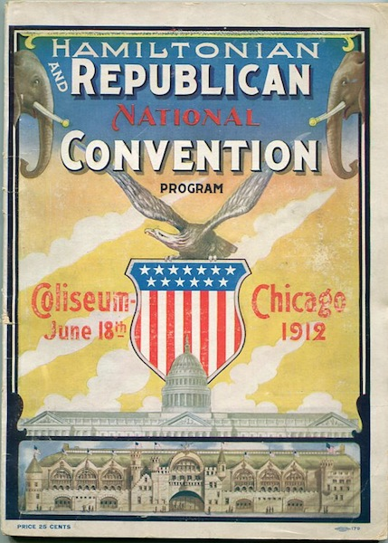 Souvenir Convention Number Of The Hamiltonian... And The official Order Of Business Of The Republican Convention, Held At The Coliseum, Chicago, June 18th, 1912. Hamiltonian Club of Chicago.