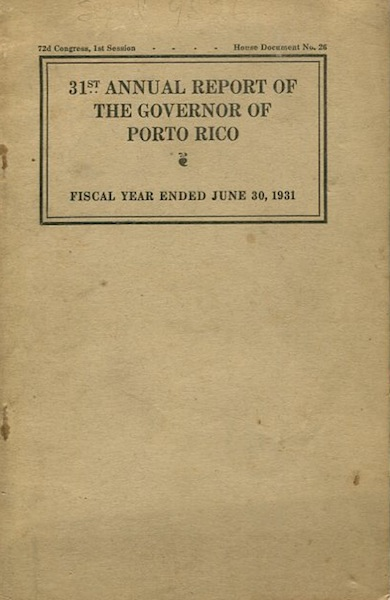 Thirty-First Annual Report Of The Governor Of Porto Rico; Message From The President Of The United States Transmitting The Thirty-First Annual Report Of The Governor Of Porto Rico, Including Reports Of The Heads Of The Several Departments Of The Government Of Porto Rico. Theodore Roosevelt.