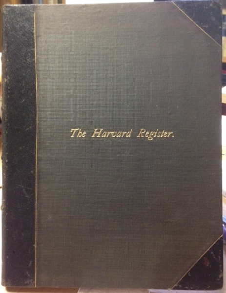 The Harvard Register; Volumes I & II. A Monthly Periodical, Devoted To The Interests Of Higher Education. Edited and published at Harvard, Moses King, Edited, published at Harvard.