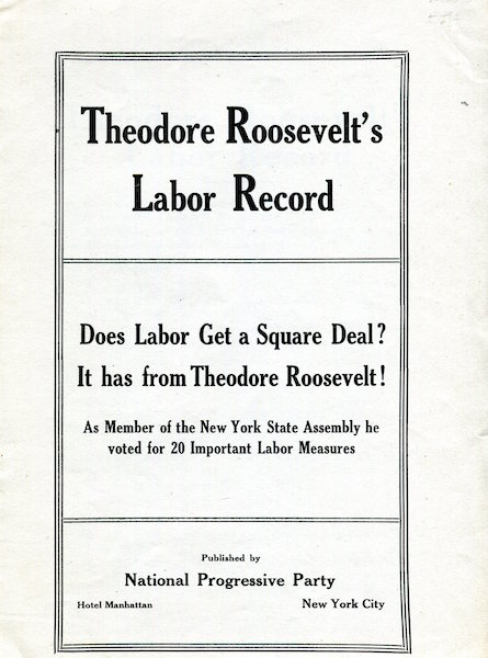 Theodore Roosevelt's Labor Record; Does Labor Get A Square Deal? It Has From Roosevelt...