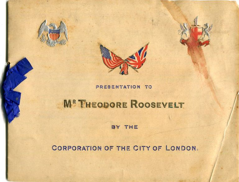 Presentation To Mr. Roosevelt By The Corporation Of The City Of London. Theodore Roosevelt.