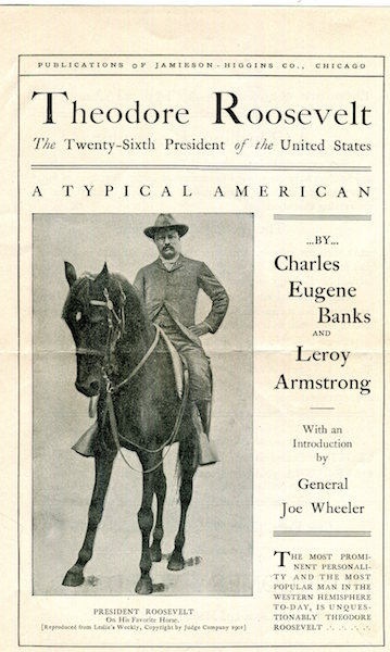 Theodore Roosevelt; The Twenty-Sixth President Of The United States, A Typical American; Broadsheet Prospectus. Theodore Roosevelt, Charles Eugene Banks, Leroy Armstrong, General Joe Wheeler, Montgomery Ward Ad/Prospectus.