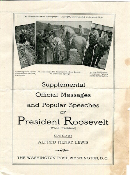 (Prospectus) Supplemental Official Messages and Popular Speeches Of President Roosevelt (While President). Prospectus, Alfred Henry Lewis, Theodore Roosevelt.