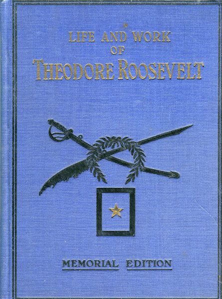 Life And Work Of Theodore Roosevelt, Typical American, Patriot, Orator, Historian, Sportsman, Soldier, Statesman And President. With An Introduction By Merritt Star, A Special Tribute By Major-General Leonard Wood U. S. A. The Salesman's Dummy. Thomas H. Russell.