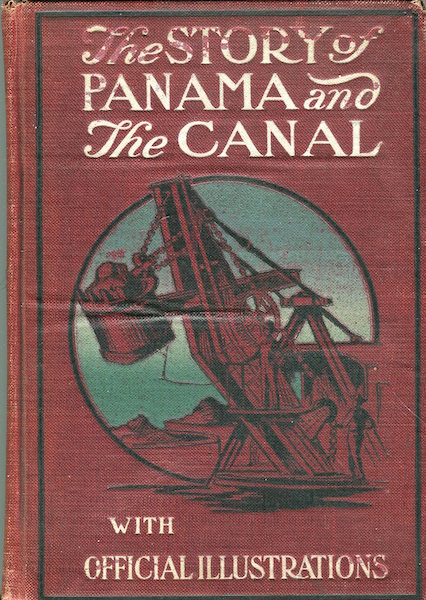 The Story Of Panama And The Canal, A Complete History… The Salesman's Dummy. C. H. Forbes-Lindsay.