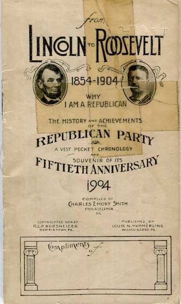 From Lincoln To Roosevelt 1854-1904 Why I am A Republican. The History And Achievements Of The Republican Party. Charles Emory Smith, Compiler.