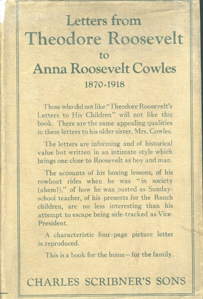 Letters From Theodore Roosevelt To Anna Roosevelt Cowles 1870-1918. Theodore Roosevelt.