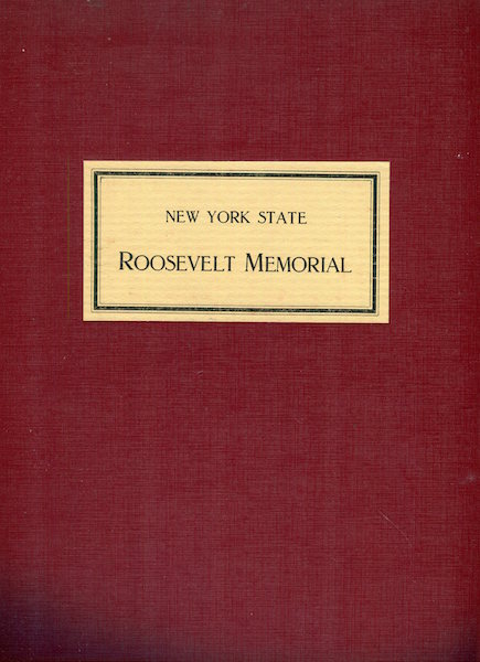 History, Plan, And Design Of The New York State Roosevelt Memorial Prepared Under The Direction Of The Board Of Trustees. Henry Fairfield Osborn.