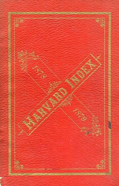 The Harvard Index For 1873-1874; Containing A List Of The Officers And Members Of The Societies Of Harvard University Together With A Full Record Of Boating, Base-Ball, Etc. And An Alphabetical List Of The Names And Residences Of The Officers And The Students Of Harvard University. Theodore Roosevelt.