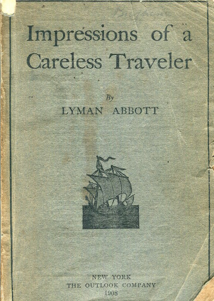 Impressions Of A Careless Traveler. Lyman Abbott.