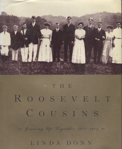 The Roosevelt Cousins; Growing Up Together, 1882-1924. Linda Donn.