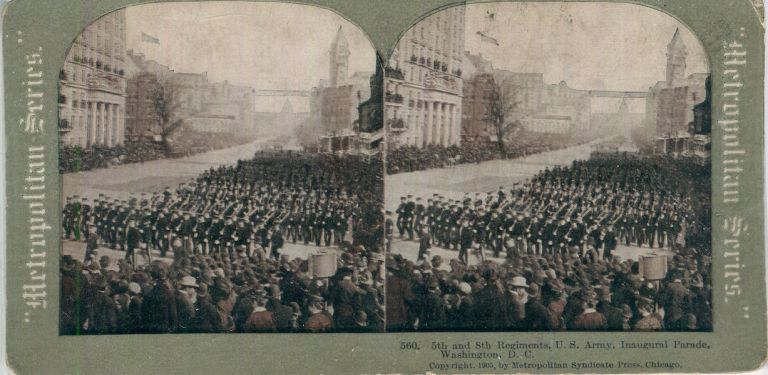 Stereo View Of 5th And 8th Regiments, U. S. Army, Inaugural Parade, Washington D.C. Theodore Roosevelt.