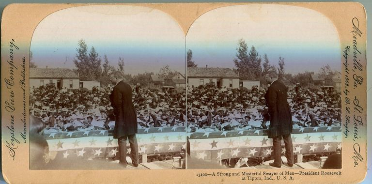 Stereo View Of President Roosevelt A Strong And Masterful Swayer Of Men - At Tipton Indiana. Theodore Roosevelt.
