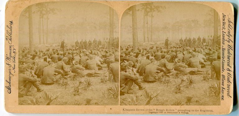 """Stereo View Chaplain Brown Of The """"Rough Riders"""" Preaching To The Regiment. Theodore Roosevelt."""