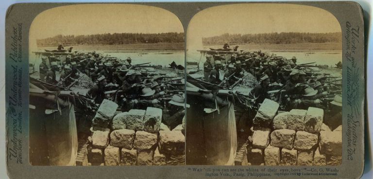 "Stereo View ""Wait Till You Can See The Whites Of Their Eyes Boys""; Co. G, Washington Vols, Pasig Philippines. Theodore Roosevelt."