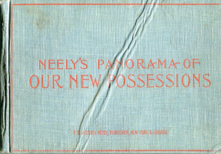 Neely's Panorama Of Our New Possessions. F. Tennyson Neely.