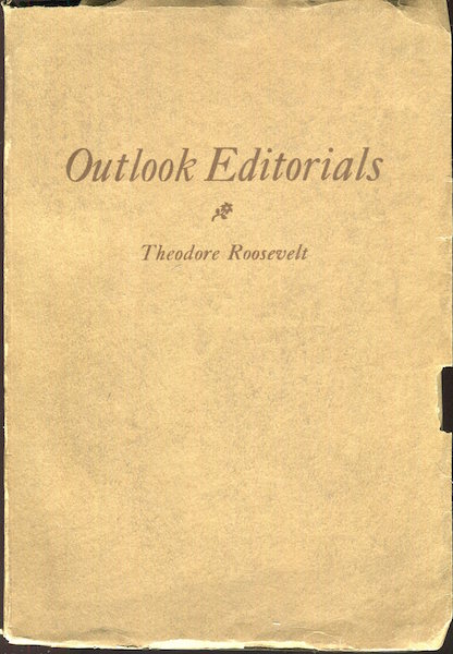 Outlook Editorials. Theodore Roosevelt.