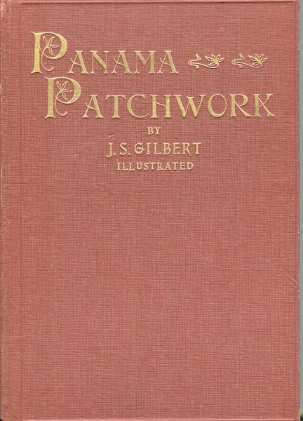 Panama Patchwork, Poems. James Stanley Gilbert.