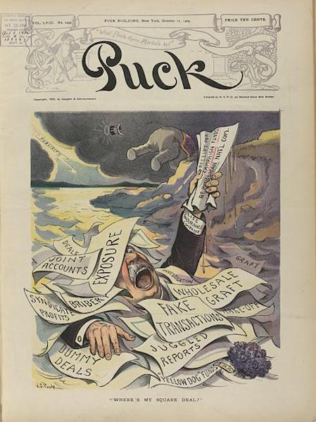 "Puck Magazine Cover ""Where's My Square Deal?"". October 11, 1905. Puck Magazine."