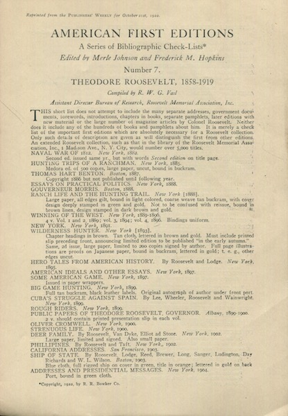 American First Editions; B Check-List. Number 7. Theodore Roosevelt, 1858-1919, Compiled By R. W. G. Vail. Merle Johnson, Compiler Frederick M. Hopkins / W. G. Vail.