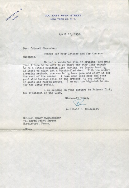Roosevelt, Archibald. Typed Letter Signed, April 12, 1956. One page to Colonel Henry W. Shoemaker. Archibald Roosevelt.
