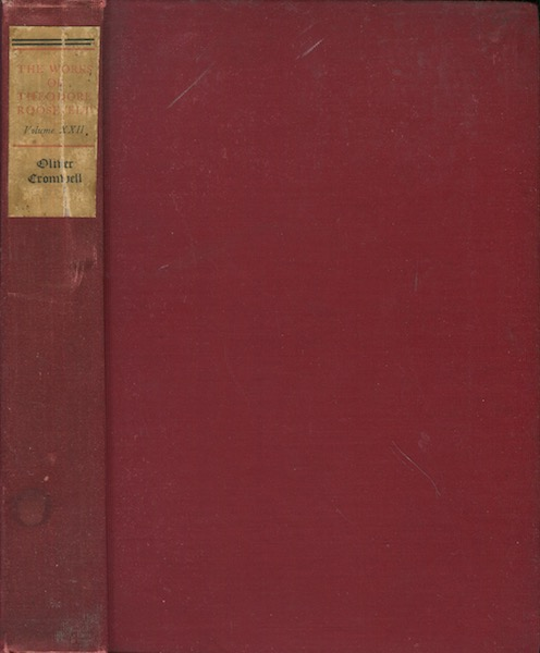 Oliver Cromwell; The Story Of His Life And Work. Theodore Roosevelt.