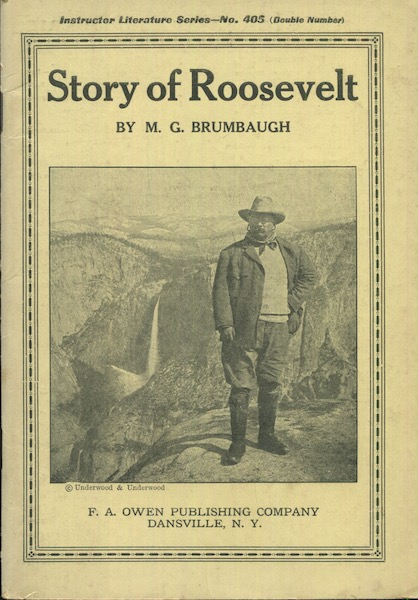 The Story Of Roosevelt. M. G. Brumbaugh.