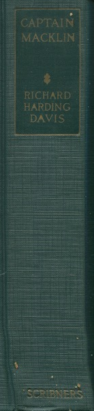 Captain Macklin, His Memoirs With An Introduction By Theodore Roosevelt. Richard Harding Davis.