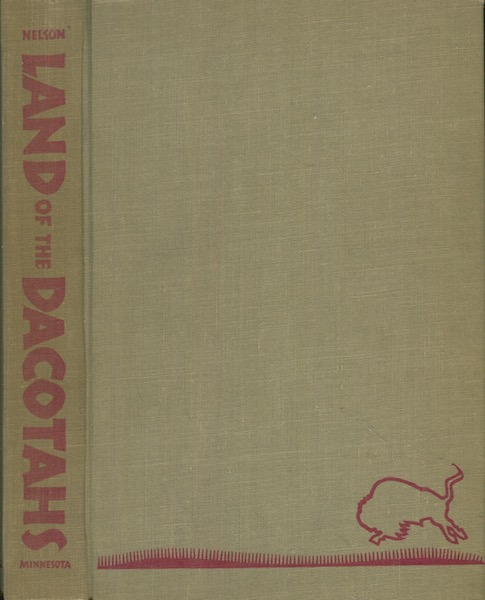 Land Of The Dacotahs. Bruce Nelson.