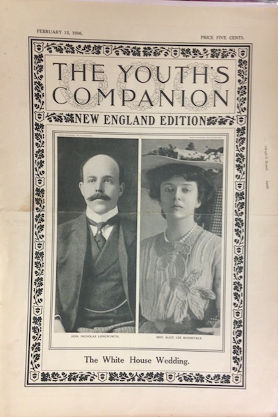 The Youth's Companion; Front cover illustration shows Nicholas Longworth & Alice Roosevelt, the White House Wedding