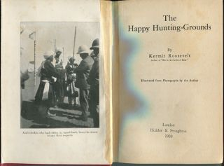 The Happy Hunting Grounds. Kermit Roosevelt