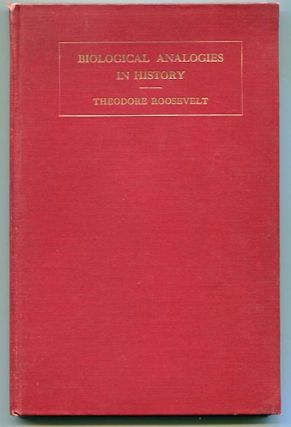 Biological Analogies In History; The Romanes Lecture, 1910. Delivered Before The University Of...