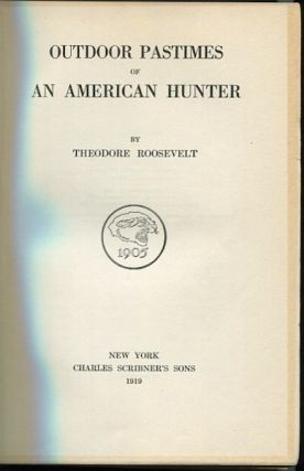 Outdoor Pastimes of an American Hunter. Theodore Roosevelt
