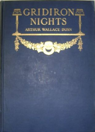 Gridiron Nights, Humerous And Satirical Views Of Politics And Statesmen As Presented By The...