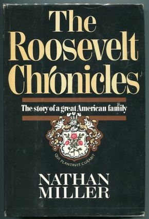 The Roosevelt Chronicles; The Story Of A Great American Family. Nathan Miller