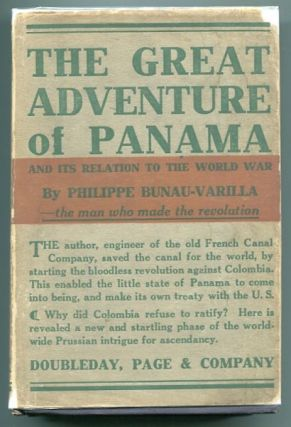 The Great Adventure Of Panama; Wherein Are Exposed Its Relation To The Great War And Also The...