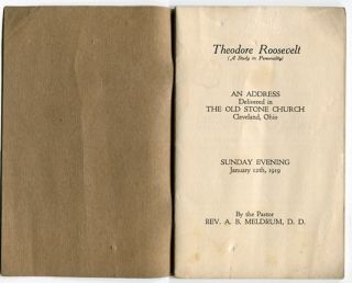 Theodore Roosevelt, (A Study In Personality), An Address Delivered In The Old Stone Church,...