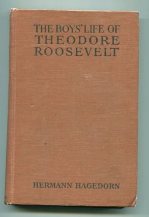 The Boy's Life of Theodore Roosevelt; Edited for School Use By H. C. Newton. Hermann Hagedorn