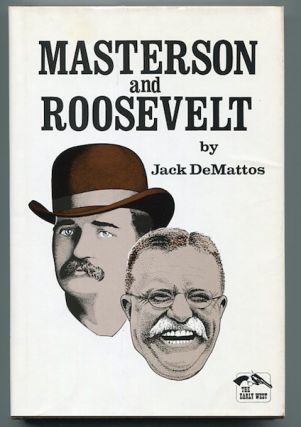 Masterson and Roosevelt. Jack DeMattos