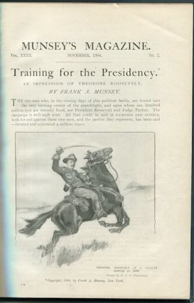 Training For The Presidency; An Impression of Theodore Roosevelt. Frank Munsey