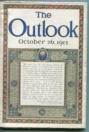 The Outlook October 26, 1912; Issue Covering The Attempted Assassination of Ex-President Theodore...