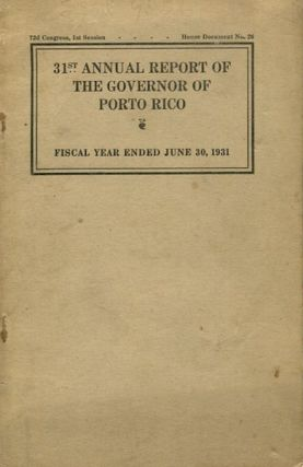 Thirty-First Annual Report Of The Governor Of Porto Rico; Message From The President Of The...