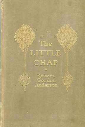 The Little Chap. Robert Gordon Anderson