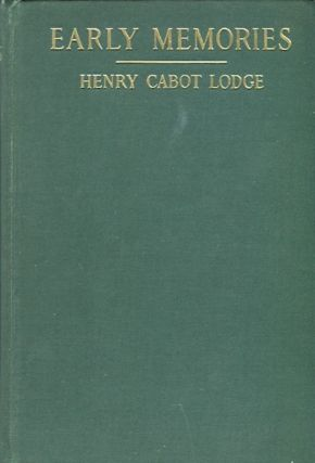 Early Memories. Henry Cabot Lodge