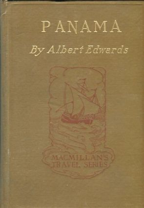 Panama, The Canal, The Country And The People. Albert Edwards