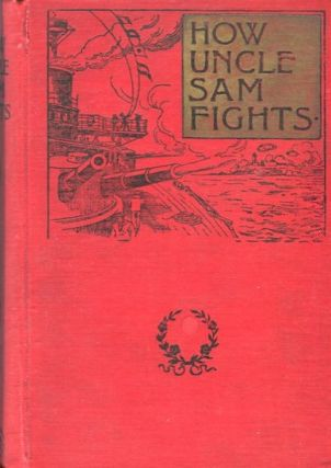 How Uncle Sam Fights; Modern Warfare - How Conducted. General A. C. Parkerson