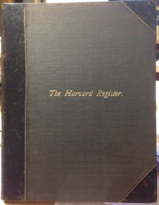The Harvard Register; Volumes I & II. A Monthly Periodical, Devoted To The Interests Of...