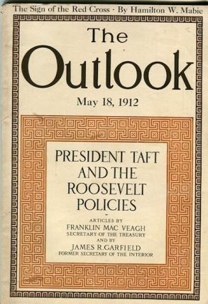 President Taft And The Roosevelt Policies; Outlook May 18, 1912. Theodore Roosevelt